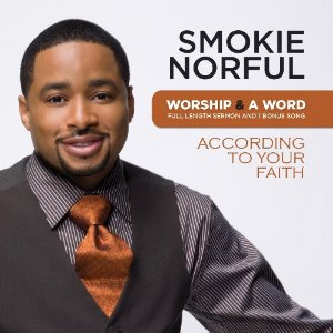 Smokie_Norful_Worship_anda_Word_faith