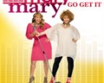 Mary Mary-Go Get It